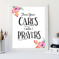 Cares into Prayers digital download, Printable Quote, Inspiring Art, typography design, Faith Art, christian home gift, floral, calligraphy