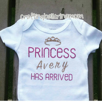 Princess Has Arrived Personalized Baby Girl Onesuit