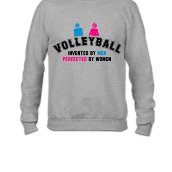 Volleyball invented by men, perfected by women - Crewneck Sweatshirt