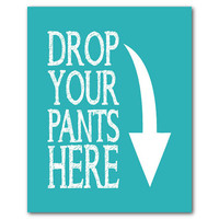 Laundry Room Wall Art - Drop your pants here - Typgoraphy Word Art - Laundry Room Decor - Print