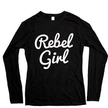 Rebel Girl -- Women's Long-Sleeve