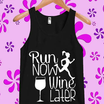 Run Now Wine Later Tanktop, Tanktop Men, Tanktop Women, Tanktop Girl, Men Tanktop, Girl Tanktop