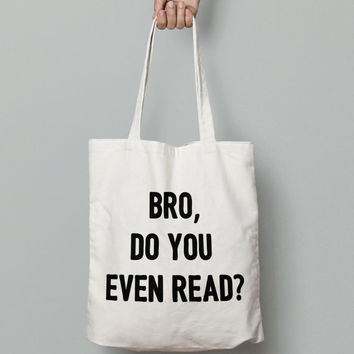 Bro, Do You Even Read Tote Bag  - Funny Bookish Tote - Book Lovers Bag