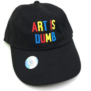 Art is dumb Dad Hat