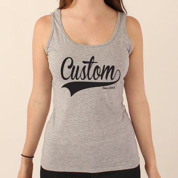 Custom Gift Tank Top Shirt - Many Colors & Sizes Available - Anything You Want - 259