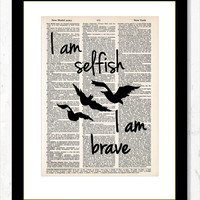 Divergent Quote I Am Selfish I am Brave Typography Dictionary Art Print on Dictionary Page