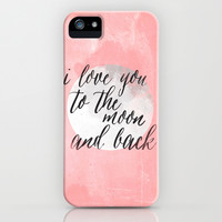 i love you to the moon and back iPhone & iPod Case by Grace