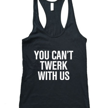 You Can't Twerk With Us  Athletic Racerback Tank Top