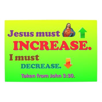 Jesus Must Increase! I Must Decrease! Metal Print