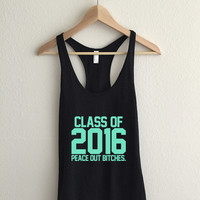 Class of 2016 Peace Out Bitches Turquoise Print Racerback Tank Top