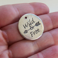3 Wild & Free charms, wild and free, hipster charm, bohemian charm, pendant, arrow charm, new age, free people, quote jewelry - F424
