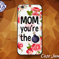 Mom You're the Bomb Mother's Day Gift Funny Roses Case For iPhone 5/5s and 5c and iPhone 6 and 6+ and iPhone 6s and iPhone 6s Plus iPhone SE