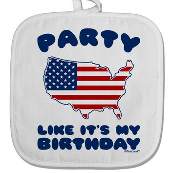 Party Like It's My Birthday - 4th of July White Fabric Pot Holder Hot Pad