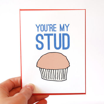Valentines Day Card - Funny Valentine Card - You're My Stud Muffin - I Love You Card