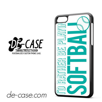 I'd Rather Be Playing Softball DEAL-5519 Apple Phonecase Cover For Iphone 5C