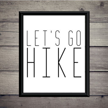 Let's Go Hike - Hiking Print - Instant Download - Digital Art - Digital Printable - Explore Cabin - Adventure Gift - Hiking Mountain Print
