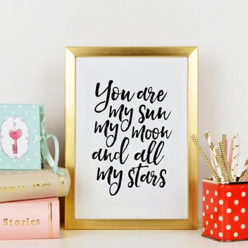 E E CUMMINGS, Love Poems, You Are My Sun My Moon And All My Stars,Love Sign, Nursery Girls,Gift For Her,Quote Prints,Boyfriend Gift,Quotes