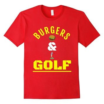 Burgers & Golf-Burger-Food-Golf-Trump Activity-Funny T-Shirt