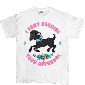 Black Sheep Doesn't Require Your Approval -- Unisex T-Shirt