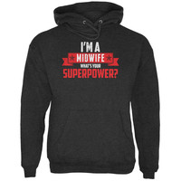 I'm A Midwife What's Your Superpower Charcoal Heather Adult Hoodie
