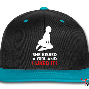 She kissed a Girl and I liked it Snapback