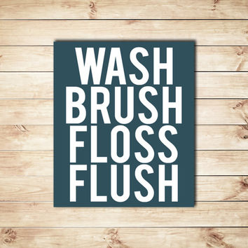 Wash Brush Floss Flush Print, Blue and White, Typography, Typographic Print, Bathroom Decor, Home Decor, Dorm Decor