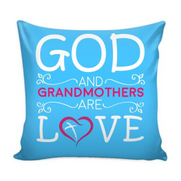"""""""God and Grandmothers"""" Accent Pillow with Insert"""