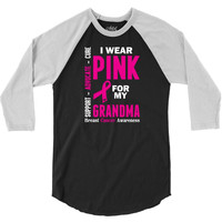I Wear Pink For My Grandma (Breast Cancer Awareness) 3/4 Sleeve Shirt