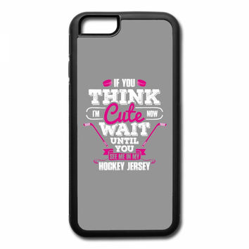 if you think i am cute now wait until you see me in my hockey jersey pink white iPhone 7 Case
