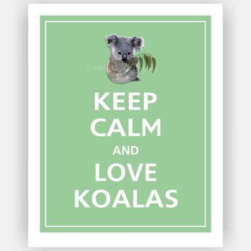 Keep Calm and LOVE KOALAS Print 8x10 (Bonsai featured--56 colors to choose from)