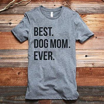 Best Dog Mom Ever Women's Fashion Relaxed T-Shirt Tee Heather Grey
