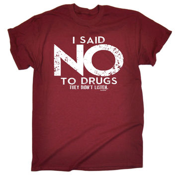 123t USA Men's I Said No To Drugs They Didn't Listen Funny T-Shirt