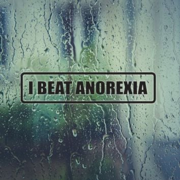 I Beat Anorexia Vinyl Decal (Permanent Sticker)