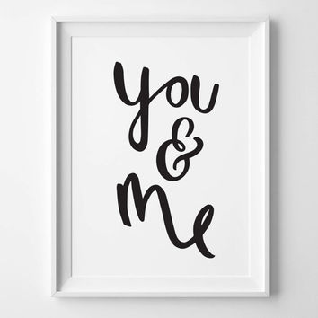You and Me Print - Hand drawn Inspirational Typographic poster - quote wall art