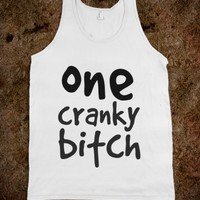 one cranky bitch white tank top