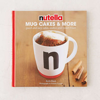 Nutella Mug Cakes And More: Quick And Easy Cakes, Cookies And Sweet Treats By Keda Black - Urban Outfitters