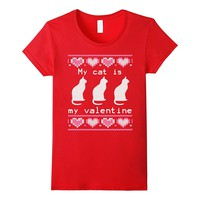 Ugly Valentines Day Sweater My Cat Is My Valentine T-Shirt