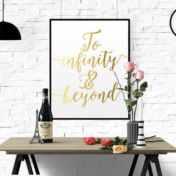 GOLD FOIL PRINT Real Gold Foil Printable Download File To Infinity & Beyond Typography Wall decor Minimalist Quote Art Motivational quote