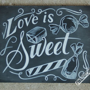 Candy Bar Sign - Wedding Candy Sign - Candy Chalkboard Sign - Love Is Sweet