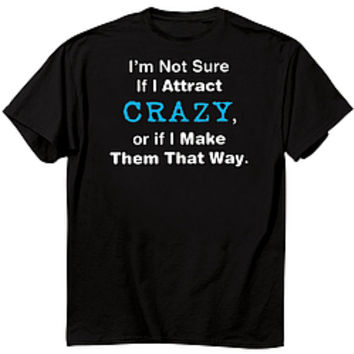 Attract Crazy Tee