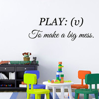 Play Verb To Make A Big Mess Wall Decal Quote Vinyl Stickers Home Art Mural Bedroom Interior Design Birthday Baby Kids Nursery Decor KI105