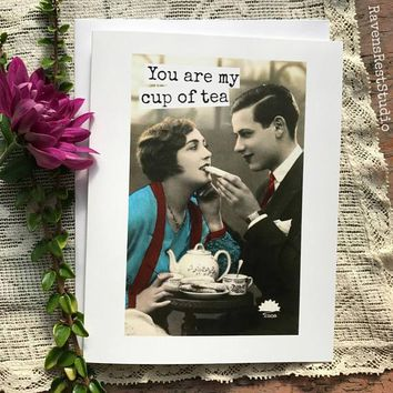 You Are My Cup Of Tea Funny Vintage Style Anniversary Card Valentines Day Card Love Card FREE SHIPPING