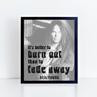 Neil Young, It's better to burn out than to fade away, Music, Song, Instant Download, Wall Decor, Black and White, Quotes, Home Decor