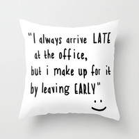 Office hours Throw Pillow by John Medbury (LAZY J Studios)