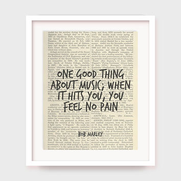 Music Poster, Bob Marley Quote, One Good Thing About Music; When it Hits You, You Feel No Pain, Music Quote Downloadable Print