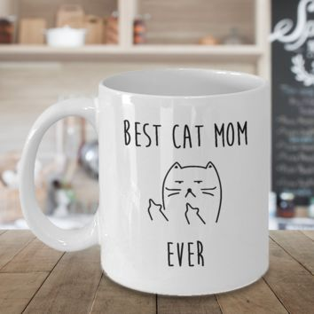 Best Cat Mom Ever Coffee Mug Coffee Cup Crazy Cat Lady Gifts Funny Novelty Gag