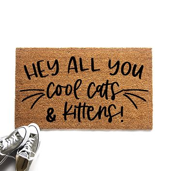 Hey All You Cool Cats and Kittens Doormat