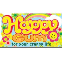 HAPPY GUM FOR YOUR CRAPPY LIFE
