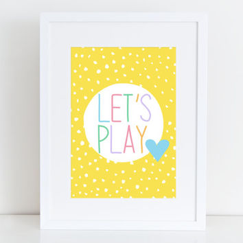 Let's Play - Kids Printable art , Instant download, Typrography, Wall Art,