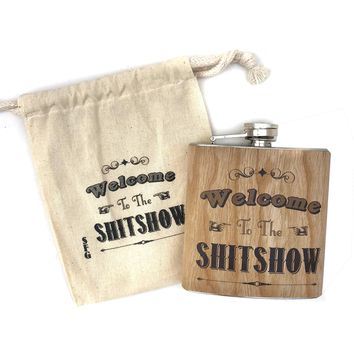 Welcome To The Shitshow Wood Flask